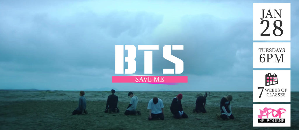 Save Me by BTS KPop Classes (Tuesdays 6pm) Term 2 2020 - 7 Weeks Enrolment