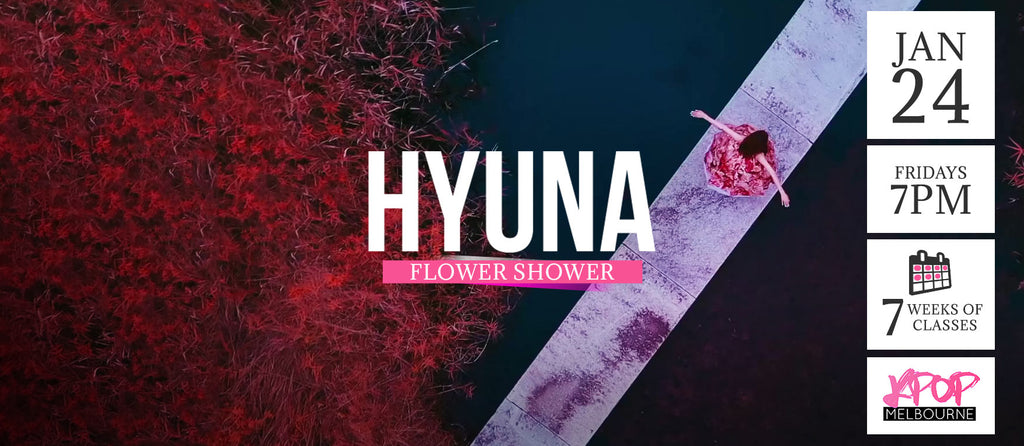 Flower Shower by Hyuna KPop Classes (Fridays 7pm) Term 2 2020 - 7 Weeks Enrolment