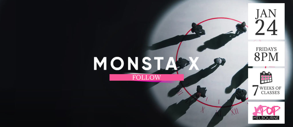 Follow by Monsta x KPop Classes (Fridays 8pm) Term 2 2020 - 7 Weeks Enrolment