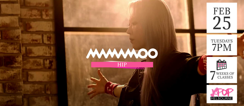 Hip by Mamamoo KPop Classes (Tuesdays 7pm) Term 3 2020 - 7 Weeks Enrolment