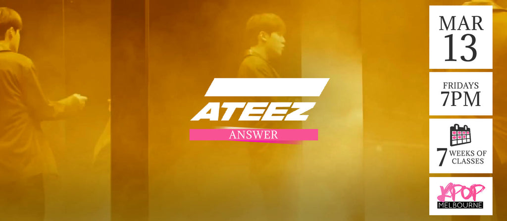 Answer  by Ateez KPop Classes (Fridays 7pm) Term 4 2020 - 7 Weeks Enrolment