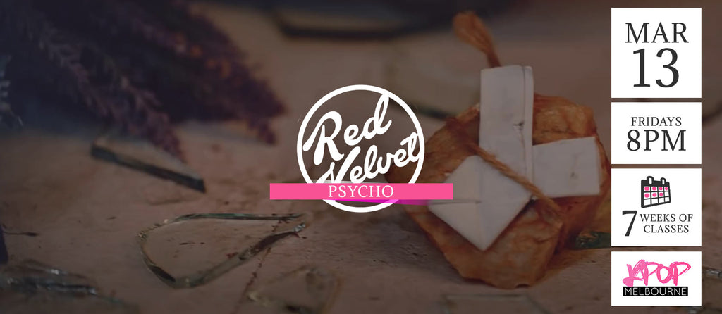 Psycho by Red Velvet KPop Classes (Fridays 8pm) Term 4 2020 - 7 Weeks Enrolment