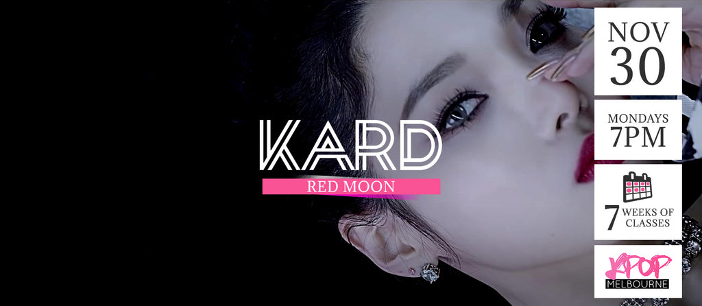 Red Moon by KARD KPop Classes (Mondays 7pm) Term X 2020 - 7 Weeks Enrolment