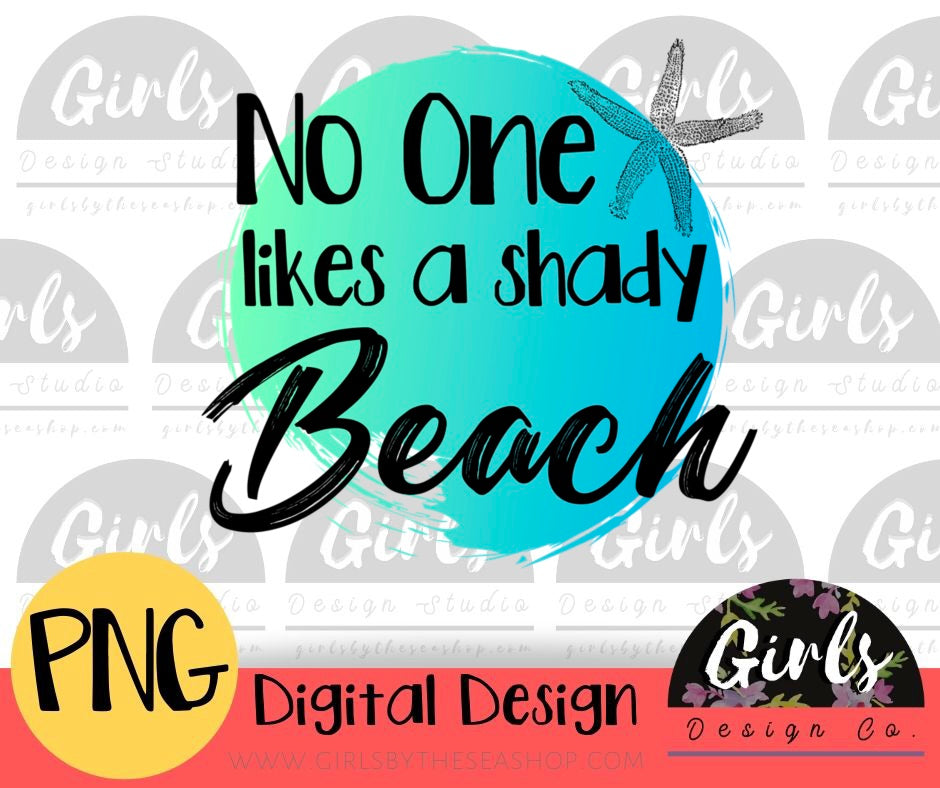 No One Likes A Shady Beach - Digital File-beach, Digital, Digital Design, Digital File, PNG, shady, shady beach, Sublimation, Transfer-Shop-Wholesale-Womens-Boutique-Custom-Graphic-Tees-Branding-Gifts