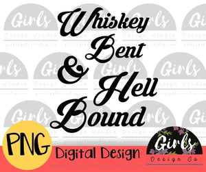 Whiskey Bent And Hell Bound - Digital File-Digital, Digital Design, Digital File, hell, hell bound, PNG, Quote, sassy, Sublimation, Transfer, whiskey, whiskey bent-Shop-Wholesale-Womens-Boutique-Custom-Graphic-Tees-Branding-Gifts