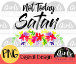 Not Today Satan - Digital File-ADDMember, Digital, Digital Design, Digital File, not today, not today Satan, PNG, Quote, sassy, Sublimation, Transfer-Shop-Wholesale-Womens-Boutique-Custom-Graphic-Tees-Branding-Gifts