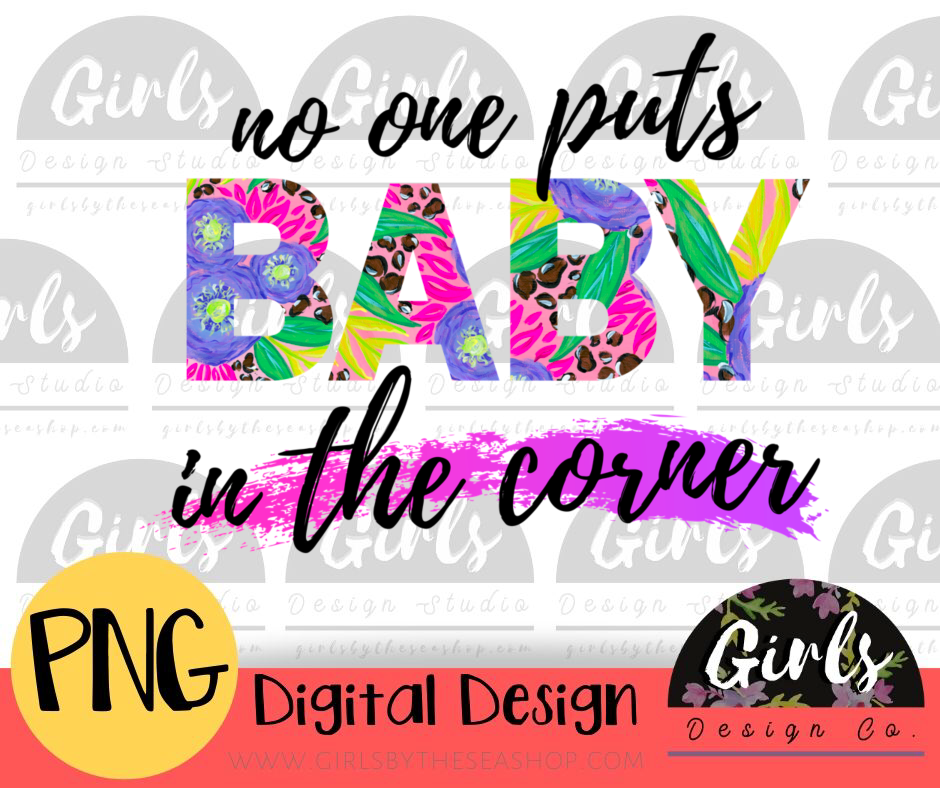No One Puts Baby In The Corner - Digital File