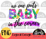 No One Puts Baby In The Corner - Digital File-ADDMember, baby, baby in the corner, Digital, Digital Design, Digital File, PNG, quote, Sublimation, Transfer-Shop-Wholesale-Womens-Boutique-Custom-Graphic-Tees-Branding-Gifts