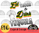 Eat Tacos And Drink Tequila - Digital File-Digital, Digital Design, Digital File, drink tequila, eat tacos, food, PNG, Sublimation, taco, tequila, Transfer-Shop-Wholesale-Womens-Boutique-Custom-Graphic-Tees-Branding-Gifts