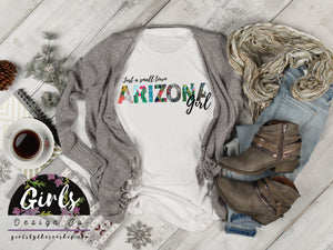 S - ARIZONA Small Town Girl T-Shirt - Adults / Youth / Baby-Shop-Wholesale-Womens-Boutique-Custom-Graphic-Tees-Branding-Gifts