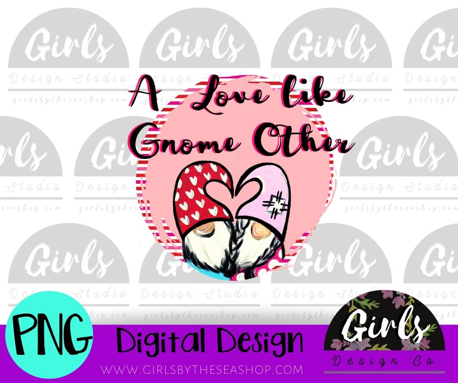 A Love Like Gnome Other DIGITAL FILE-desser, Digital, Digital Design, Digital File, PNG, Sublimation, SVG, Transfer-Shop-Wholesale-Womens-Boutique-Custom-Graphic-Tees-Branding-Gifts