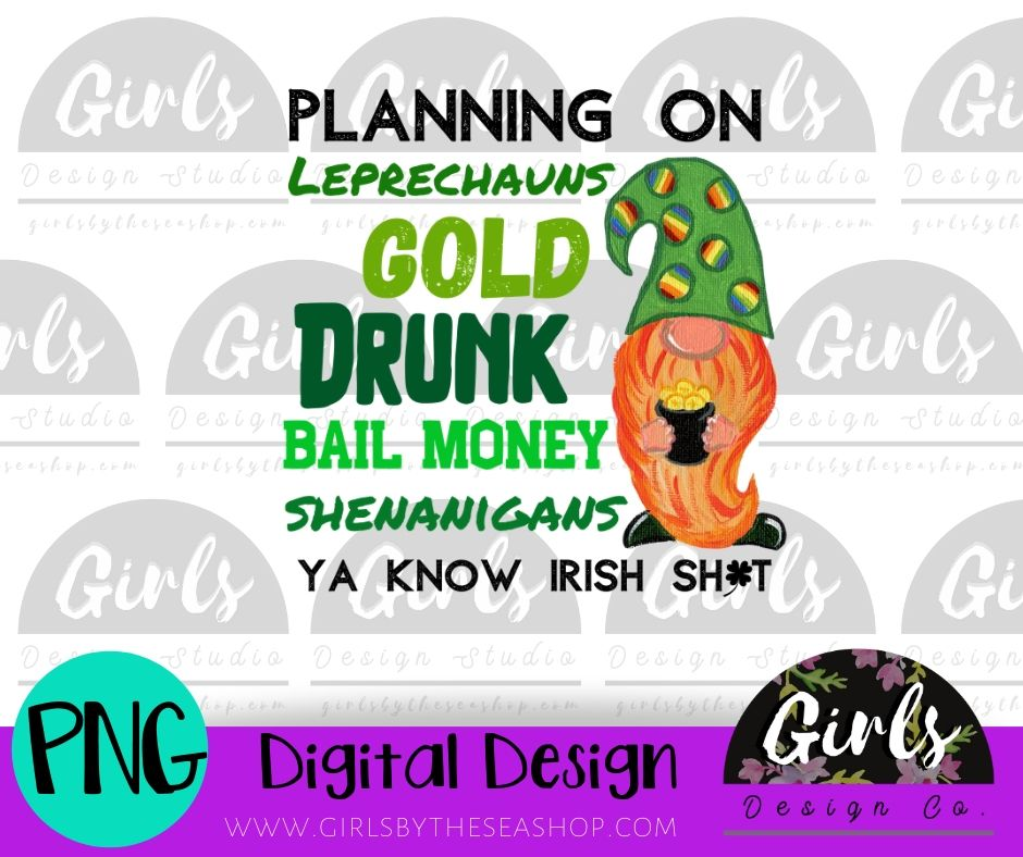 Planning On Irish Shit DIGITAL FILE-Bail, desser, Digital, Digital Design, Digital File, Gold, Irish, Leprechaun, PNG, Sublimation, SVG, Transfer-Shop-Wholesale-Womens-Boutique-Custom-Graphic-Tees-Branding-Gifts
