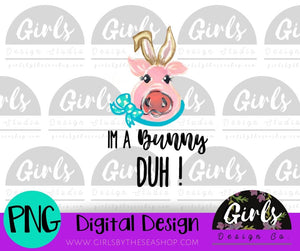 I'm a Bunny Duh DIGITAL FILE-Best, Bunny, desser, Digital, Digital Design, Digital File, duh, Easter, Pig, PNG, Sublimation, SVG, Transfer-Shop-Wholesale-Womens-Boutique-Custom-Graphic-Tees-Branding-Gifts
