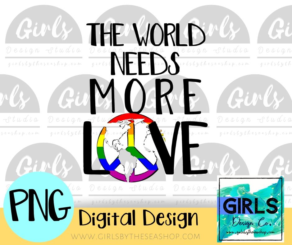 The World Needs More Love DIGITAL FILE-#SummerDesign, 2021, Colorful, Digital, Digital Design, Digital File, Love, More Love, Peace, PNG, Sublimation, Summer, SVG, Transfer, World Needs-Shop-Wholesale-Womens-Boutique-Custom-Graphic-Tees-Branding-Gifts