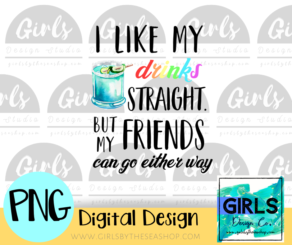 I Like My Drinks Straight DIGITAL FILE-#SummerDesign, Digital, Digital Design, Digital File, Friends, I Like My Drinks Straight, PNG, Quote, Sublimation, Summer, SVG, Transfer-Shop-Wholesale-Womens-Boutique-Custom-Graphic-Tees-Branding-Gifts