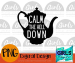 Calm The Hell Down DIGITAL FILE-ADDMember-Shop-Wholesale-Womens-Boutique-Custom-Graphic-Tees-Branding-Gifts