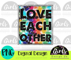 Love Each Other Tie Dye DIGITAL FILE-ADDMember, Digital Design, Digital File, hippe, Mom, momma, PNG, Sublimation, SummerDesign, SVG, tie dye, Transfer, tye dye-Shop-Wholesale-Womens-Boutique-Custom-Graphic-Tees-Branding-Gifts