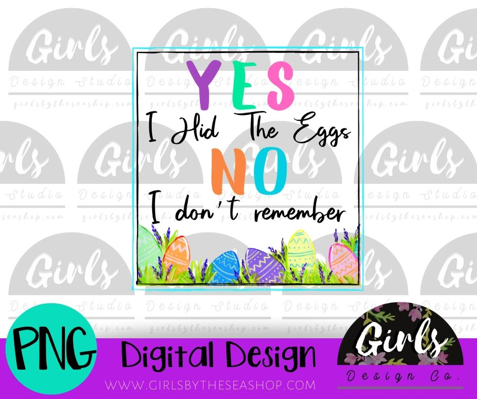 Yes I Hid The Eggs No I Don't Remember ~  DIGITAL FILE