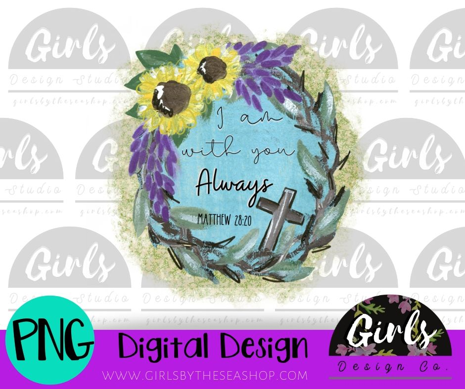 I Am With You Always ~ DIGITAL FILE-Bible Quote, Bible Verse, Cross, Digital, Digital Design, Digital File, I Am With You Always, Matthew, Matthew 28:20, PNG, Religious, Sublimation, Sunflower, SVG, Transfer-Shop-Wholesale-Womens-Boutique-Custom-Graphic-Tees-Branding-Gifts
