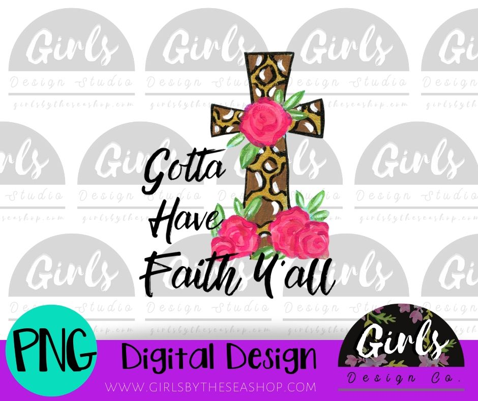 Gotta Have Faith Y'all DIGITAL FILE-adult, cheetah, desser, Digital, Digital Design, Digital File, faith, leopard, PNG, snarky, southern, Sublimation, SVG, Transfer, y'all-Shop-Wholesale-Womens-Boutique-Custom-Graphic-Tees-Branding-Gifts