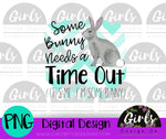 Some Bunny Needs a Time Out DIGITAL FILE-Bunny, desser, Digital, Digital Design, Digital File, Easter, funny, Nap, PNG, Sublimation, SVG, Transfer-Shop-Wholesale-Womens-Boutique-Custom-Graphic-Tees-Branding-Gifts