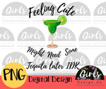 Feeling Cute May Need Some Tequila Later IDK - Digital File-ADDMember, Digital, Digital Design, Digital File, feeling cute, IDK, PNG, Sublimation, tequila, Transfer-Shop-Wholesale-Womens-Boutique-Custom-Graphic-Tees-Branding-Gifts