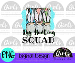 Egg Hunting Squad DIGITAL FILE-desser, Digital, Digital Design, Digital File, PNG, Sublimation, SVG, Transfer-Shop-Wholesale-Womens-Boutique-Custom-Graphic-Tees-Branding-Gifts