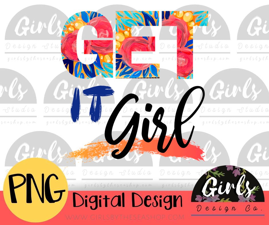 Get It Girl - Digital File-Digital, Digital Design, Digital File, get it girl, girl, motivational, PNG, positive, Sublimation, Transfer-Shop-Wholesale-Womens-Boutique-Custom-Graphic-Tees-Branding-Gifts