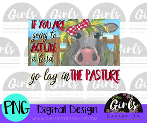 Go Lay In A Pasture DIGITAL FILE-act, cow, desser, Digital, Digital Design, Digital File, FarmDesign, Lay, pasture, PNG, Sublimation, SVG, Transfer, turd-Shop-Wholesale-Womens-Boutique-Custom-Graphic-Tees-Branding-Gifts