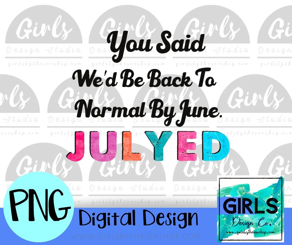 Julyed Black DIGITAL FILE-#SummerDesign, Black, Digital, Digital Design, Digital File, Julyed, PNG, Quote, Sublimation, Summer, Sun, SVG, Transfer-Shop-Wholesale-Womens-Boutique-Custom-Graphic-Tees-Branding-Gifts