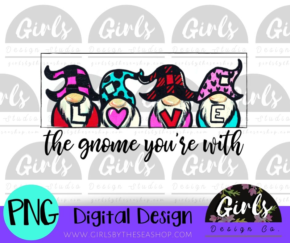 Love The Gnome You're With DIGITAL FILE-desser, Digital, Digital Design, Digital File, PNG, Sublimation, SVG, Transfer-Shop-Wholesale-Womens-Boutique-Custom-Graphic-Tees-Branding-Gifts