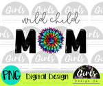 Wild Child Mom Tie Dye DIGITAL FILE-ADDMember, Digital Design, Digital File, hippe, Mom, PNG, Sublimation, SummerDesign, sunflower, SVG, tie dye, Transfer, tye dye, wild child-Shop-Wholesale-Womens-Boutique-Custom-Graphic-Tees-Branding-Gifts