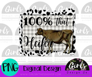 100% That Heifer DIGITAL FILE