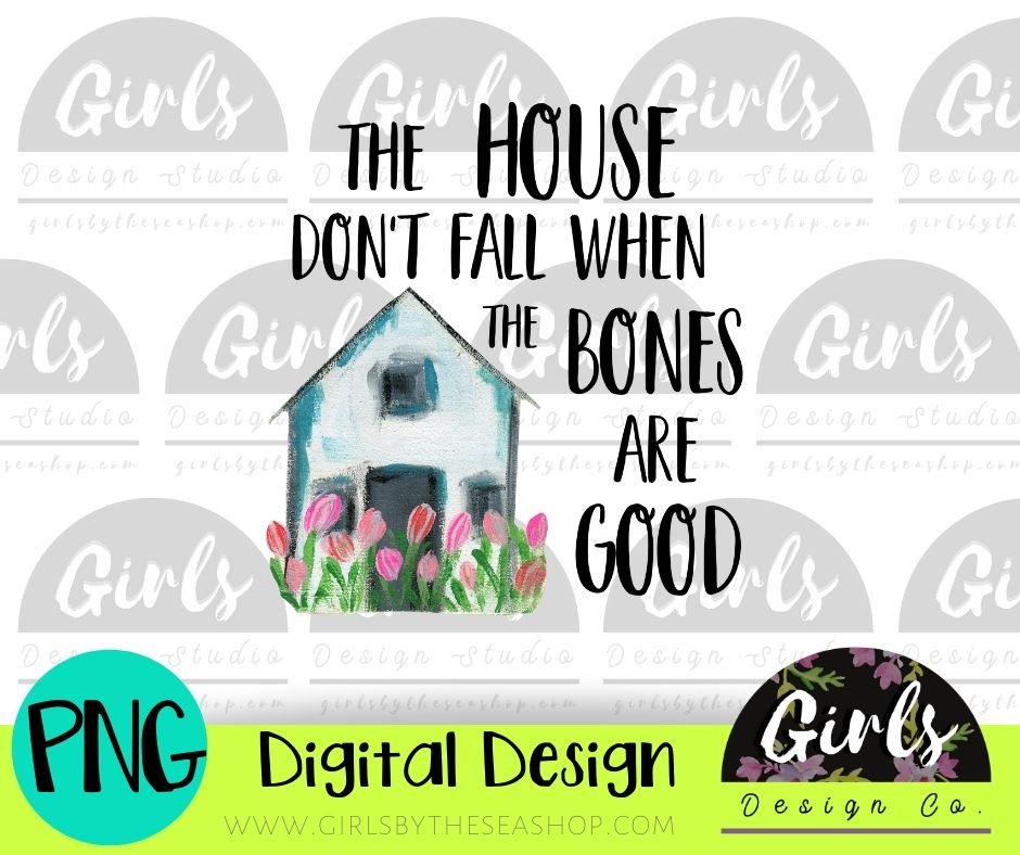 The House Don't Fall When The Bones Are Good DIGITAL FILE