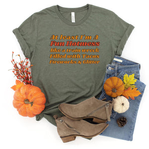 Fun Hotmess ~ Military Green ~ Adult T-Shirt