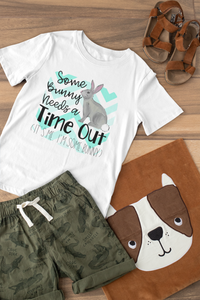 Some Bunny Needs A Time Out T-Shirt - Baby / Toddler / Youth