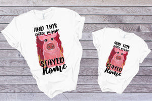 This Little Piggie Stayed Home T-Shirt - Adults / Youth /Toddler / Baby-home, pig-Shop-Wholesale-Womens-Boutique-Custom-Graphic-Tees-Branding-Gifts