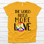 The World Needs More Love - Gold-Equality, Pride-Shop-Wholesale-Womens-Boutique-Custom-Graphic-Tees-Branding-Gifts