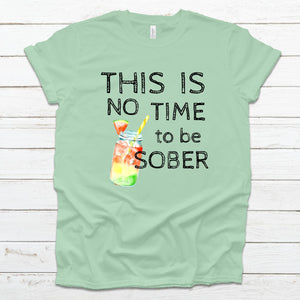 S - This Is No Time To Be Sober - Mint-sassandsoul-Shop-Wholesale-Womens-Boutique-Custom-Graphic-Tees-Branding-Gifts