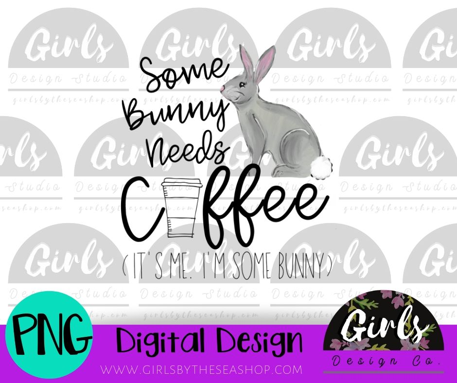 Some Bunny Needs Coffee DIGITAL FILE-desser, Digital, Digital Design, Digital File, PNG, Sublimation, SVG, Transfer-Shop-Wholesale-Womens-Boutique-Custom-Graphic-Tees-Branding-Gifts