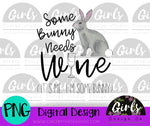 Some Bunny Needs Wine DIGITAL FILE-desser, Digital, Digital Design, Digital File, PNG, Sublimation, SVG, Transfer-Shop-Wholesale-Womens-Boutique-Custom-Graphic-Tees-Branding-Gifts