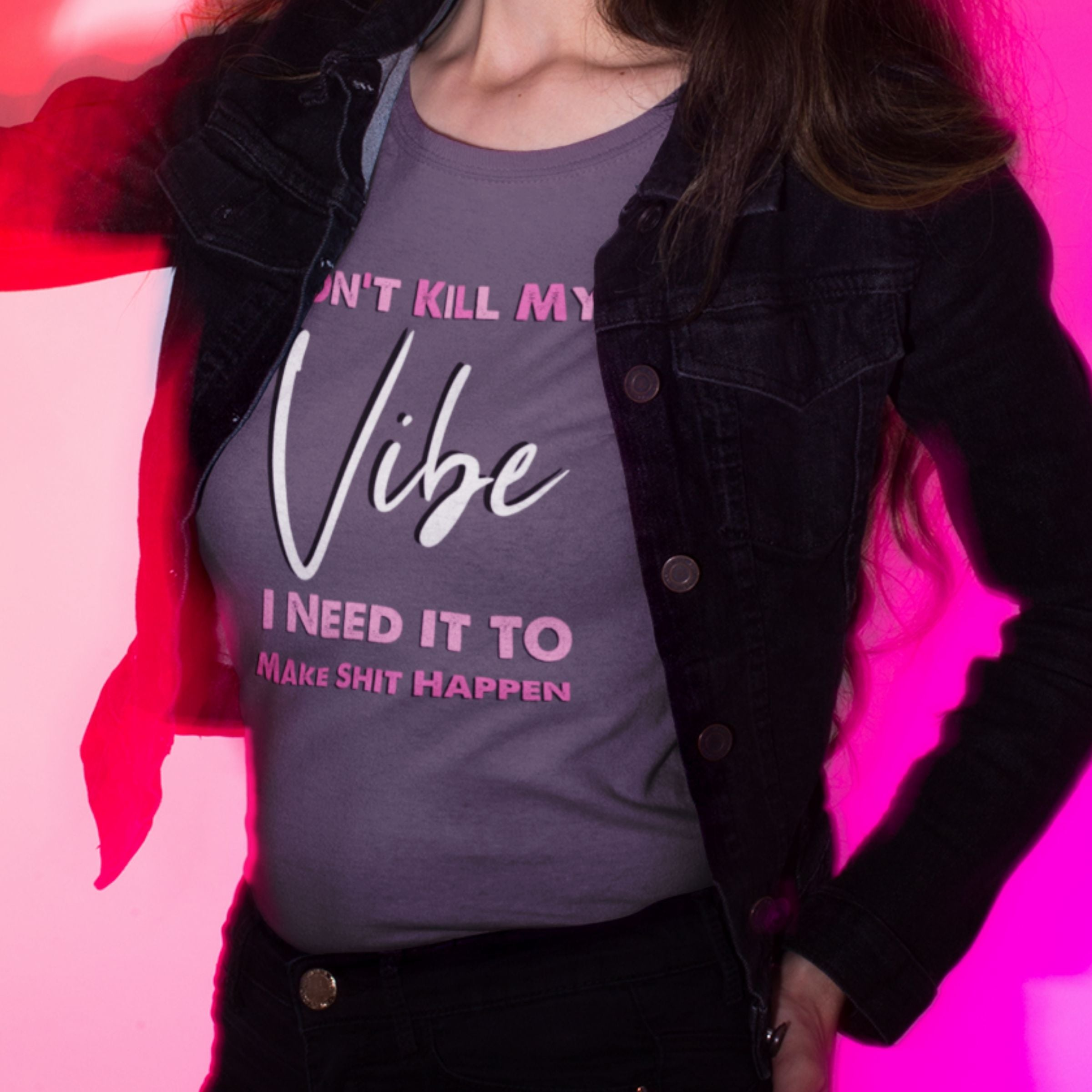 Wholesale :: Don't Kill My Vibe - Pink-Shop-Wholesale-Womens-Boutique-Custom-Graphic-Tees-Branding-Gifts