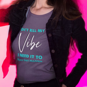 S - Don't Kill My Vibe - Teal-Shop-Wholesale-Womens-Boutique-Custom-Graphic-Tees-Branding-Gifts