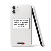If you think my room is a mess Clear iPhone Case - Eclectic Soul London