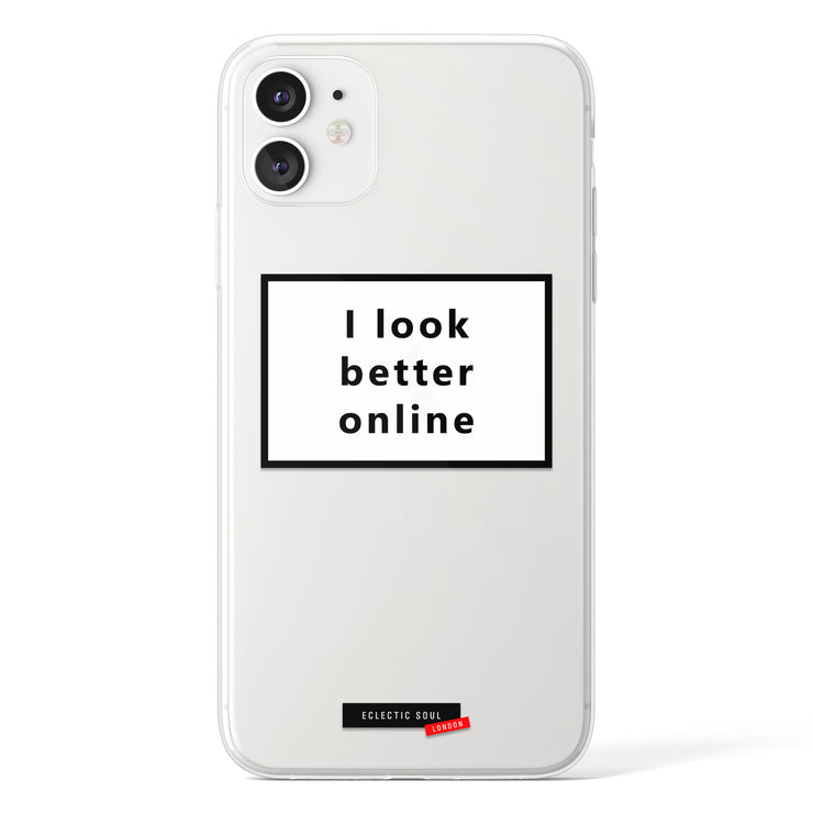 I look better online Clear iPhone Case - Eclectic Soul London
