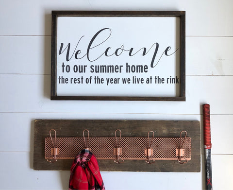 Welcome to our summer home.  The rest of the year we live at the rink | Hockey welcome sign | hockey wood sign