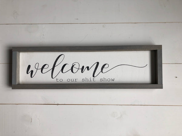 welcome to our shit show sign | modern wood sign | farmhouse decor | funny welcome sign