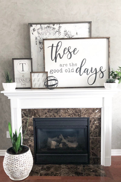These are the good old days | large wall sign |wood signs