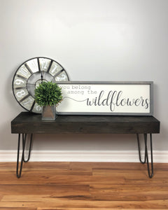 You belong among the wildflowers sign | wood sign