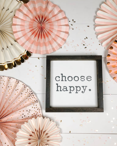 Choose happy wood sign